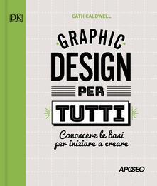 Winniearcher.com Graphic design per tutti. Conoscere le basi per iniziare a creare Image