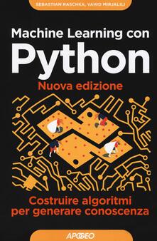 Machine learning con Python. Costruire algoritmi per generare conoscenza - Vahid Mirjalili,Sebastian Raschka - copertina