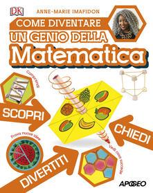 Come diventare un genio della matematica - Anne-Marie Imafidon - copertina