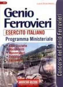 Libro Genio ferrovieri esercito italiano. Programma ministeriale