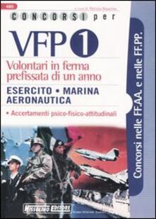 Concorsi per VFP 1. Volontari in ferma prefissata di un anno. Esercito, marina, aeronautica - copertina
