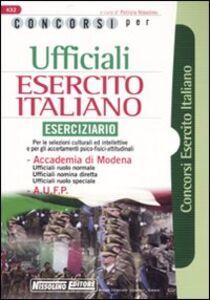 Libro Concorsi per ufficiali esercito italiano. Eserciziario. Per le selezioni culturali ed intellettive e per gli accertamenti psico-fisici-attitudinali