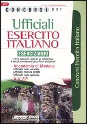 Concorsi per ufficiali esercito italiano. Eserciziario. Per le selezioni culturali ed intellettive e per gli accertamenti psico-fisici-attitudinali