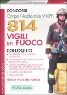 Capturtokyoedition.it Corpo nazionale VV.FF. 814 vigili del fuoco. Colloquio Image