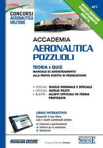 Libro Accademia Aeronautica Pozzuoli. Teoria e quiz. Manuale di addestramento alla prova scritta di preselezione. Con aggiornamento online