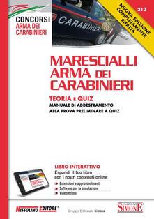 Marescialli arma dei carabinieri. Teoria e quiz. Manuale di addestramento alla prova preliminare a quiz. Con aggiornamento online.pdf
