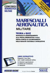 Foto Cover di Marescialli aeronautica militare. Teoria e quiz. Con aggiornamento online, Libro di  edito da Nissolino