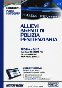 Allievi agenti di polizia penitenziaria. Teoria e quiz. Manuale completo per la preparazione alla prova scritta. Con aggiornamneto online - copertina