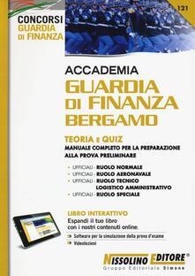 Letterarioprimopiano.it Accademia Guardia di Finanza Bergamo. Teoria e quiz. Manuale completo per la preparazione alla prova preliminare. Con software di simulazione Image