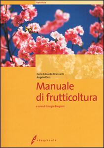 Manuale di frutticoltura - Edoardo C. Branzanti,Angelo Ricci - copertina