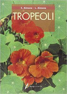 Libro Tropeoli Susanna Aimone , Linda Aimone