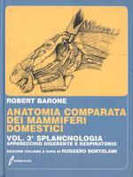 Anatomia comparata dei mammiferi domestici. Vol. 3: Splancnologia: apparecchio digerente, apparecchio respiratorio.
