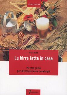 La birra fatta in casa. Piccola guida per diventare birrai casalinghi - Nicola Fiotti - copertina
