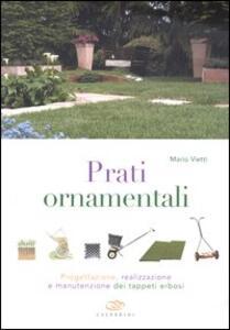 Prati ornamentali. Progettazione, realizzazione e manutenzione dei tappeti erbosi - Mario Vietti - copertina