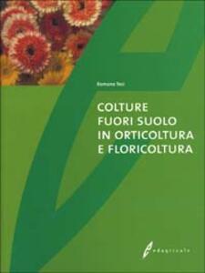 Colture fuori suolo in orticoltura e floricoltura - Romano Tesi - copertina