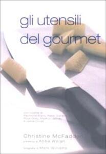 Gli utensili del gourmet - Christine McFadden - copertina
