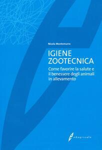 Igiene zootecnica. Come favorire la salute e il benessere degli animali in allevamento