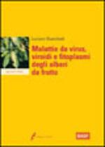 Malattie da virus. Viroidi e fitoplasmi degli alberi da frutto