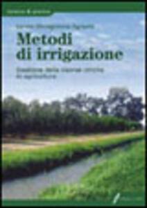 Metodi d'irrigazione. Gestione delle risorse idriche in agricoltura - copertina