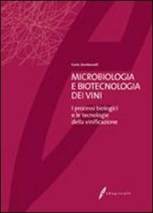 Microbiologia e biotecnologia dei vini. I processi biologici e le tecnologie della vinificazione