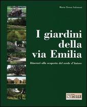 I giardini della via Emilia. Itinerari alla scoperta del verde d'autore