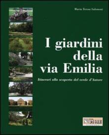 Winniearcher.com I giardini della via Emilia. Itinerari alla scoperta del verde d'autore Image