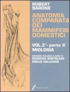 Anatomia comparata dei mammiferi domestici. Vol. 2\2: Miologia. - Robert Barone - copertina