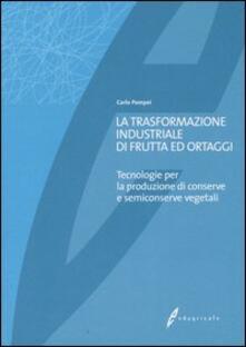 Birrafraitrulli.it La trasformazione industriale di frutta ed ortaggi. Tecnologie per la produzione di conserve e semiconserve vegetali Image
