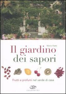 Il giardino dei sapori. Frutti e profumi nel verde di casa - Mario Vietti - copertina