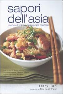 Sapori dell'Asia. Ricette e tradizioni della cucina orientale - Terry Tan - copertina
