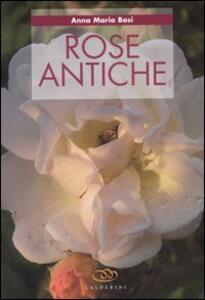 Rose antiche - Anna M. Bosi - copertina