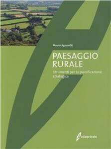 Paesaggio rurale. Evoluzione, valorizzazione, gestione - Mauro Agnoletti - copertina