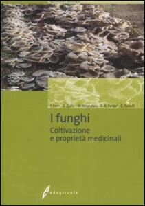 I funghi. Coltivazione e proprietà medicinali