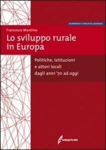 Lo sviluppo rurale in Europa. Dall'impresa agricola allo sviluppo del territorio