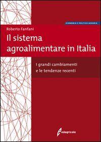 Il sistema agroalimentare in Italia. I grandi cambiamenti e le tendenze recenti