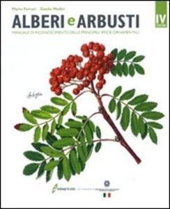 Alberi e arbusti. Manuale di riconoscimento delle principali specie ornamentali - Mario Ferrari,Danilo Medici - copertina