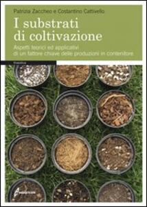 I substrati di coltivazione. Aspetti teorici ed applicativi di un fattore chiave delle produzioni in contenitore