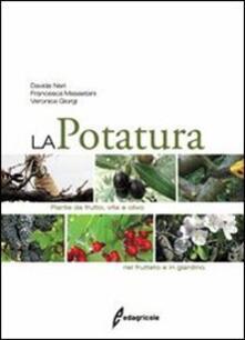 La potatura. Piante da frutto, vite e olivo. Nel frutteto e in giardino.pdf