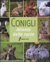 Conigli. Atlante delle razze