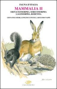 Mammalia II. Erinaceomorpha, soricomorpha, lagomorpha, rodentia - Giovanni Amori,Longino Contoli,Armando Nappi - copertina