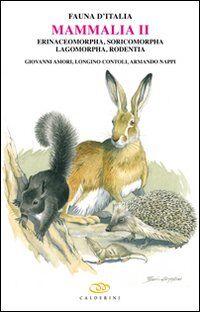 Mammalia II. Erinaceomorpha, soricomorpha, lagomorpha, rodentia