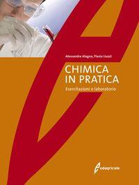 La chimica in pratica. Esercitazioni e laboratorio
