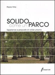 Solido come un parco. Esperienze e proposte di verde urbano - Paolo Villa - copertina