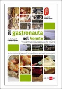 Il gastronauta in Veneto. Viaggio tra le eccellenze del Veneto minore