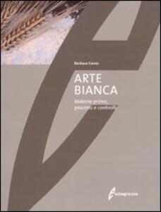 Arte bianca. Materie prime, processi e controlli