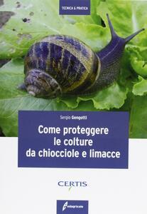 Come proteggere le colture da chiocciole e lumache
