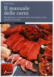 Voluntariadobaleares2014.es Il manuale delle carni. Macellazione e consumo delle carni bovine, suine, avicole e di nicchia Image