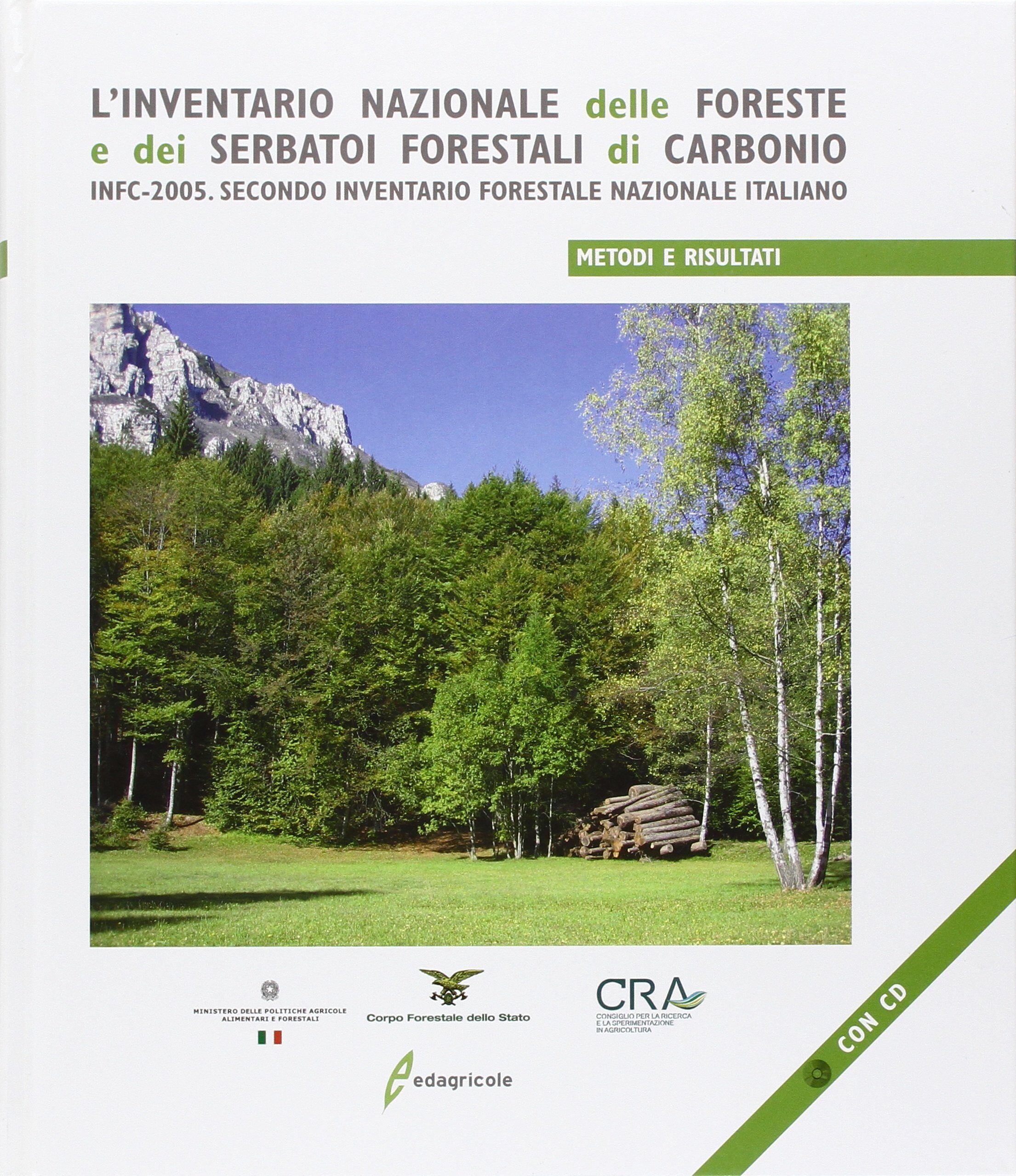 L' inventario nazionale delle foreste e dei serbatoi forestali di carbonio. INFC-2005. Secondo inventario forestale nazionale italiano. Metodi e risultati. Con CD-ROM