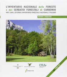 Winniearcher.com L' inventario nazionale delle foreste e dei serbatoi forestali di carbonio. INFC-2005. Secondo inventario forestale nazionale italiano. Metodi e risultati. Con CD-ROM Image