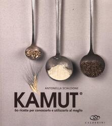 Kamut. 60 ricette per conoscerlo e utilizzarlo al meglio.pdf
